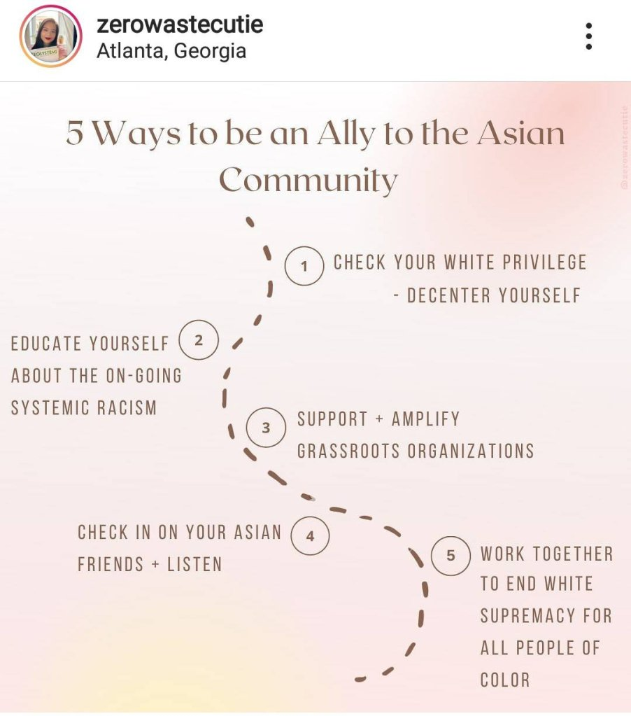 way to be a better Ally to Asians: check + educate yourself, support, work with people of heritage, check in with Asian friends to listen