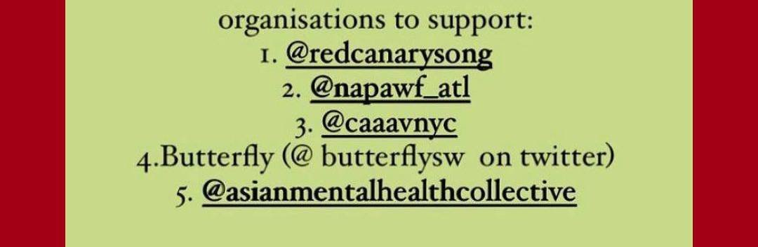 organizations to support @redcanarysong, @napawf_atl, @butterflysw twitter, @asianmentalhealthcollective