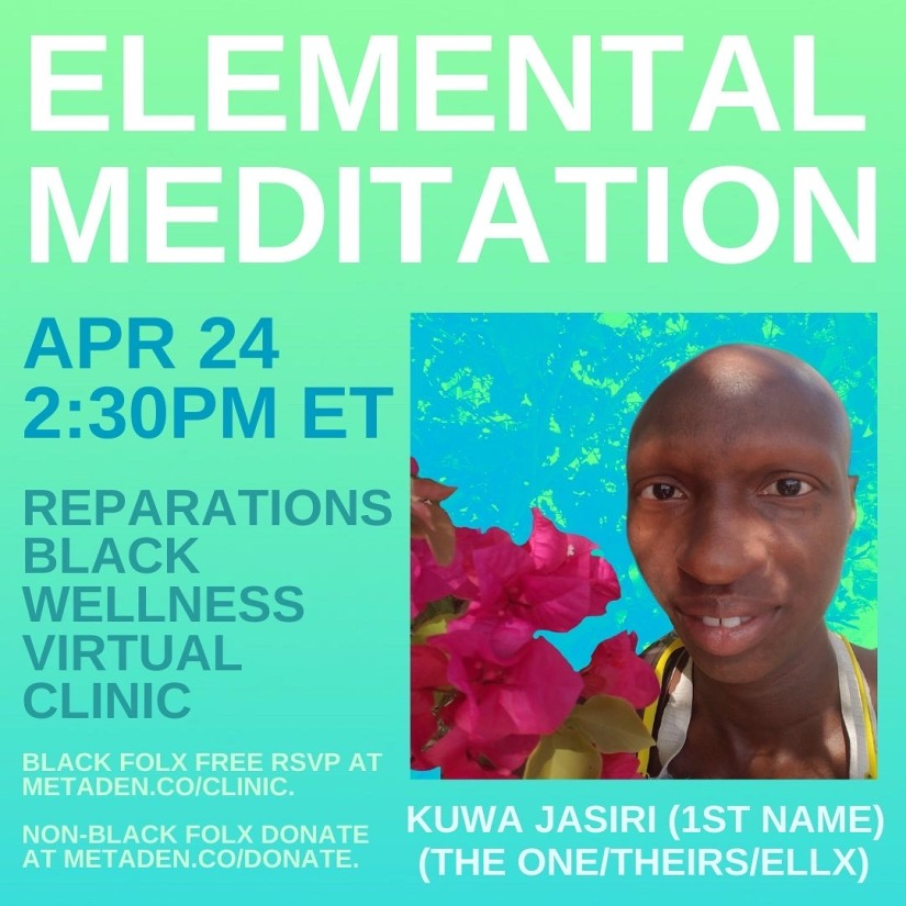 Elemental Meditation with kuwa jasiri (the one/ellx)who is posing with a pink Tree flower. April 24 2:30p.m. eastern.