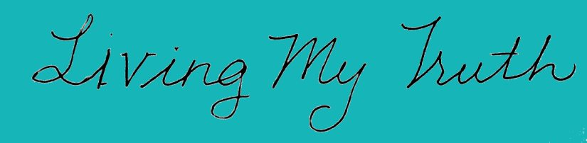cursive writing: Living My Truth with teal background