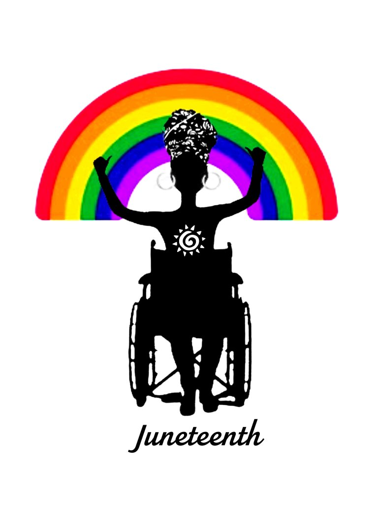a rainbow behind an Afro queer with arms raised in a wheelchair who has a Sun on their shirt. Juneteenth