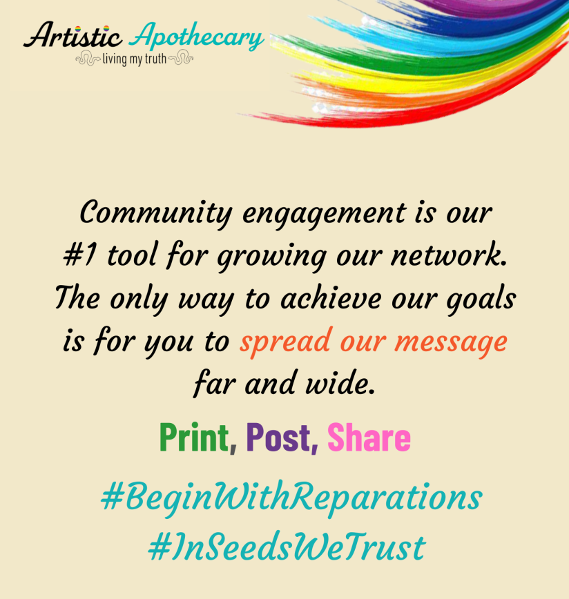 spread our liberatory message by printing, posting and sharing our campaigns using the #BeginWithReparations and #InSeedsWeTrust