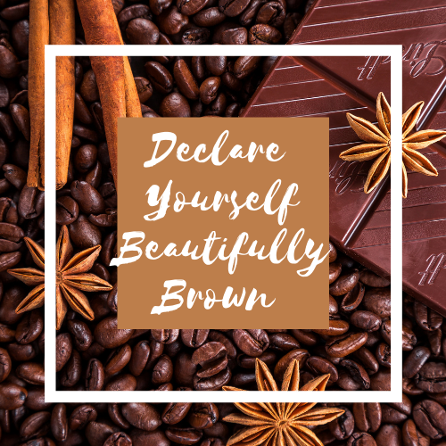 Declare Yourself Beautifully Brown image features cinnamon sticks, coffee beans, anise stars and a bar of chocolate.
